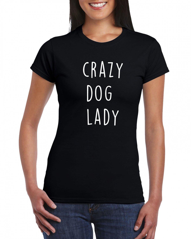 Crazy Dog Lady T-shirt Cool Funny Ladies Tshirt Puppy Women Girlfriend Top Tee