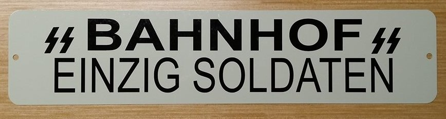 WWII WW2 SS Bahnhof soldiers Nazi German metal sign