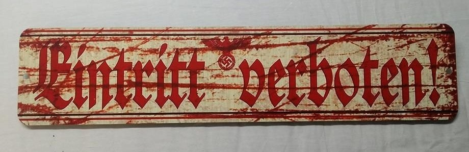 ENTRANCE FORBIDDEN WWII WW2 Nazi German swastika eagle Propaganda Metal sign