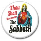 Thou Shall Remember the Sabbath button! (1inch, 25mm, badges,pins)