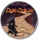 Deaf Dealer band button! (1inch, 25mm, badges,pins,heavy metal)
