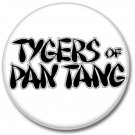 TYGERS OF PAN TANG band button! (1inch, 25mm, badges,pins,heavy metal)