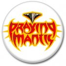 PRAYING MANTIS band button! (1inch, 25mm, badges,pins,heavy metal)