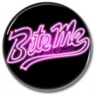 Bite Me button! (25mm, badges, pins, girl power)