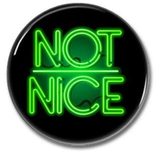 NOT NICE! button! (25mm, badges, pins, girl power)