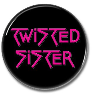 TWISTED SISTER band button! (25mm, badges, pins, heavy metal, hair metal)