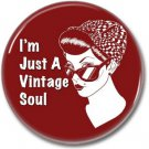 VINTAGE SOUL button! (25mm, badges, pins, vintage)