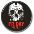 FRIDAY THE 13TH button (25mm, badges, pins, horror)