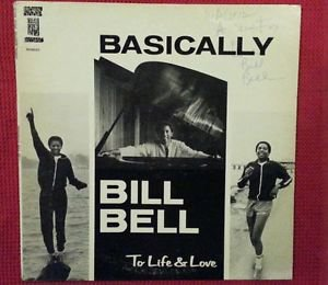 BILL BELL - BASICALLY ORIG 1979 Private Bay Area Modern Soul LP SIGNED AUTOGRAPH