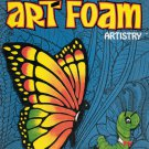 Fun With Art Foam Artistry (1974) by Joan Hutman