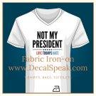 Not My President Fabric Iron-on