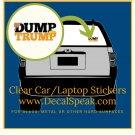Dump Trump  Clear Car/ Laptop Stickers