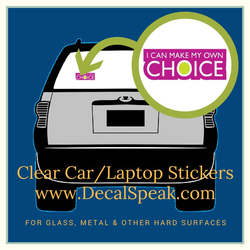 I Can Make My Own Choice Clear Car/Laptop Sticker