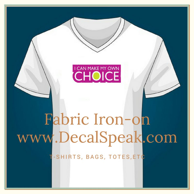 I Can Make My Own Choice Fabric Iron On