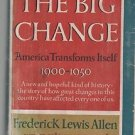 The Big Change America Transforms Itself 1900-1950 Frederick Lewis Allen