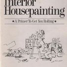 How to Enjoy Interior Housepainting A Primer to Get You Rolling Boesser 1989