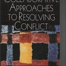 Collaborative Approaches to Resolving Conflict/Isenhart/Spangle/2000/242 pages