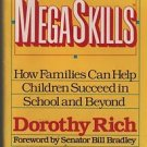 MegaSkills How Families Can Help Children Succeed in School and Beyond/Rich
