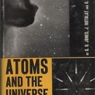 Atoms and the Universe Structure of Matter Jones Rotblat Whitrow 1956