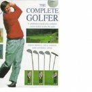 Complete Golfer : A Celebration of Golf and a Complete Course on How to Play...
