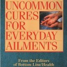 Uncommon Cures For Everyday Ailments/Bottom Line/Health