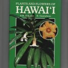 Plants and Flowers of Hawaii by Seymour H. Sohmer (1987, Hardcover)