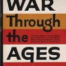 War Through the Ages/Lynn Montross/New and Enlarged Edition
