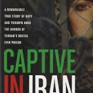 Captive In Iran/True Story/Horror of Tehran's Brutal Evin Prison/Rostampour