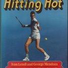 Ivan Lendl's 14 Day Tennis Clinic Hitting Hot
