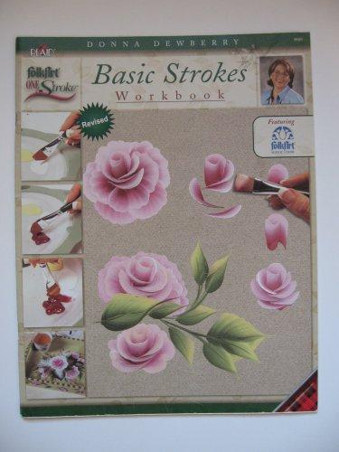 Basic Strokes Workbook #9880 Revised Edition (FolkArt One Stroke) Donna Dewberry, ISBN: 1558952519