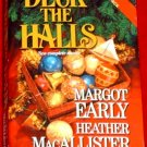 Deck the Halls - Margot Early,Heather MacAllister
