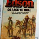GO BACK TO HELL by J.T. Edson