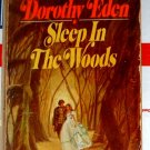 SLEEP IN THE WOODS by Dorothy Eden