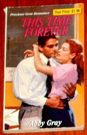 THIS TIME FOREVER by Abby Gray