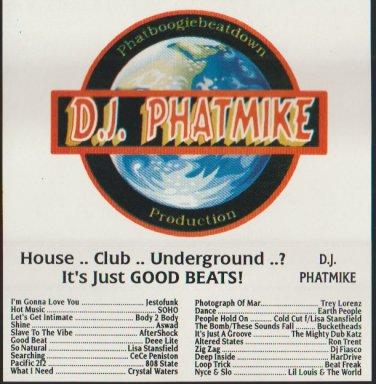 DJ Phatmike House Club Underground Just Good Beats Mixtape