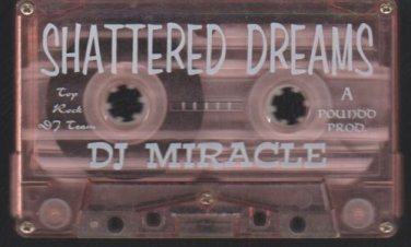Shattered Dreams DJ Miracle Latin Freestyle Megamix Tape Mixtape