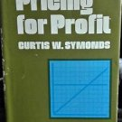 Pricing for Profit by Curtis W. Symonds (1982, Hardcover) First Printing