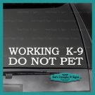 WORKING K-9 DO NOT PET decal Car/Truck/crate/Window sticker  Appx Size 2.5 x 11""