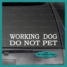 WORKING DOG DO NOT PET decal Car/Truck/crate/Window sticker  Appx Size 2.5 x 11""