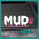 JEEP-MUD LOOKS GOOD ON ME Decal, CAR,TRUCK/ Window sticker! 3.5 X 9""