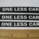 3 One Less Car Stickers Decals (MINI STYLE) Ride Bike