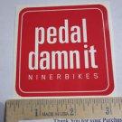 1 RED PEDAL DAMN IT Niner Bike Mountain DECAL STICKER