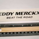 "5"" EDDY MERCKX Beat The Road Bike Race TRAIL Ride Frame Bicycle DECAL STICKER"
