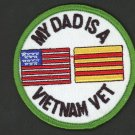 "My DAD Is A VIETNAM VET American Flag Patch 3"" Navy Marines Army Coast Guard"