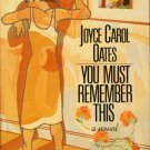 You Must Remember This : A Novel in Hardcover by Joyce Carol Oates