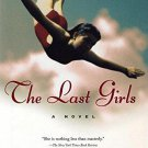 The Last Girls : A Novel in Hardcover by Lee Smith USED