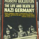 The Life and Death of Nazi Germany by Robert Goldston - USED Paperback