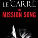 The Mission Song by John Le Carre - Hardcover FIRST EDITION
