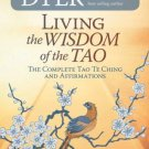 Living the Wisdom of the Tao by Dr. Wayne W. Dyer - Paperback