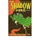 The Shadow Hero by Gene Luen Yang and Sonny Liew - Paperback